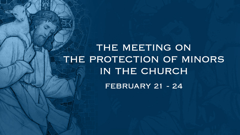 The Meeting on the Protection of Minors in the Church